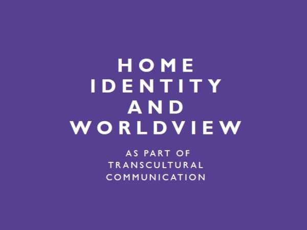 Home, Identity and Worldview