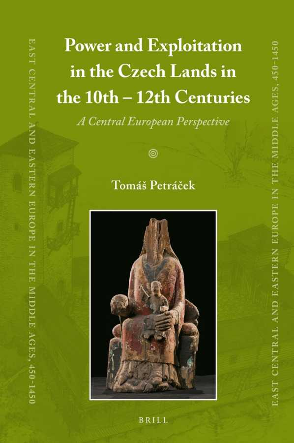 Power and Exploitation in the Czech Lands in the 10th-12th Centuries